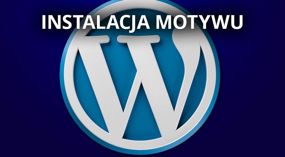 Instalacja motywu WordPress - ładna strona w kilku krokach