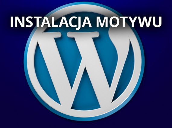 Instalacja motywu WordPress – ładna strona w parę chwil