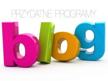 Przydatne programy dla blogerów